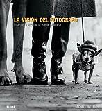La vision del fotografo: Entender y apreciar la buena fotografia (Spanish Edition)