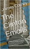 The Clinton Emails: Annotated Release of the FBI's Investigation of Hillary Clinton's Use of a Private Email Server While Serving as Secretary of State