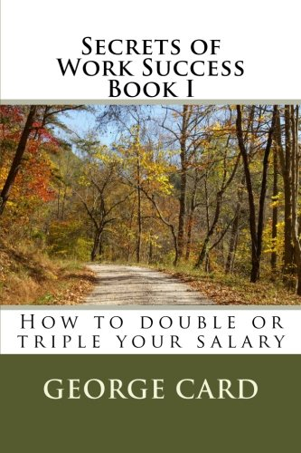 Secrets of Work Success: How to double or triple your salary pdf