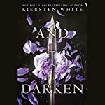 And I Darken | Kiersten White