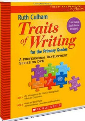 Traits of Writing: A Professional Development Series on DVD by Scholastic