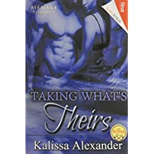 Taking What's Theirs (Siren Publishing Loveedge) by Kalissa Alexander (2014-08-01)