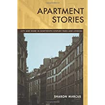 Apartment Stories: City and Home in Nineteenth-Century Paris and London