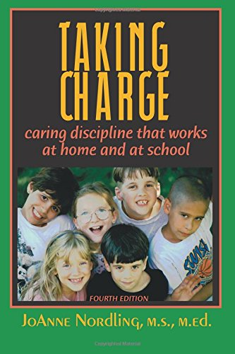 Read Online Taking Charge: Caring Discipline That Works at Home and at School pdf