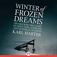 Winter of Frozen Dreams Audiobook by Karl Harter Narrated by Dennis Holland