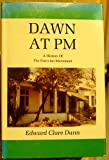 Dawn at PM, Edward C. Dunn, 089015466X