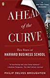 img - for Ahead of the Curve: Two Years at Harvard Business School book / textbook / text book