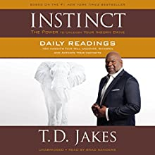INSTINCT Daily Readings: 100 Insights That Will Uncover, Sharpen and Activate Your Instincts | Livre audio Auteur(s) : T. D. Jakes Narrateur(s) : Brad Sanders