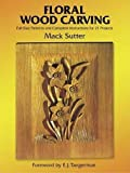 img - for Floral Wood Carving: Full Size Patterns and Complete Instructions for 21 Projects (Dover Woodworking) book / textbook / text book