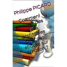 Comment trouver des idées profitables pour des ebooks sur Amazon ? (French Edition)
