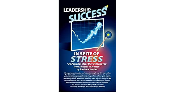 Leadership Success in Spite of Success: 20 Powerful Steps to ...
