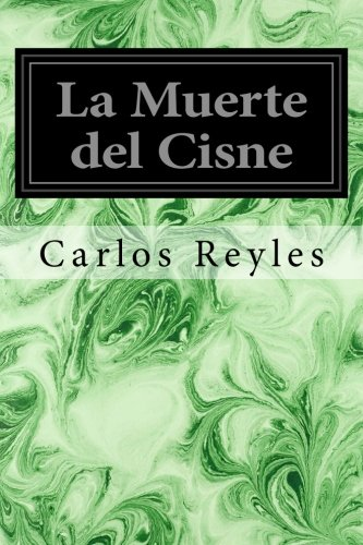 La Muerte del Cisne (Spanish Edition) [Carlos Reyles] (Tapa Blanda)