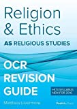 AS Religion and Ethics Revision Guide for OCR Religious Studies: A Level Religious Studies Revision