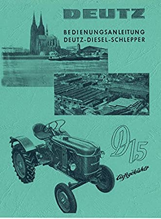 Deutz D15 Schlepper Bedienungsanleitung Betriebsanleitung 1959