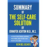 Summary of The Self-Care Solution by Jennifer Ashton M.D., M.S.: A Year of Becoming Happier, Healthier, and Fitter--One Month