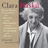Clara Haskil (Klavier): Wolfgang Amadeus Mozart: Klavierkonzerte KV 271, 466, 595 / Ludwig van Beethoven: Klavierkonzert Nr.3 c-Moll op.37 (Audio CD)