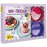 Mini-Törtchen-Set: Plus 12 Tartelette-Förmchen Ø 10 cm (aus Silikon) (GU BuchPlus)