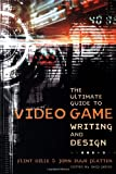 The Ultimate Guide to Video Game Writing and Design.