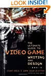 The Ultimate Guide to Video Game Writ...