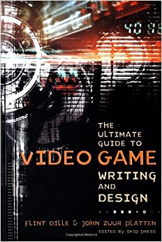 The Ultimate Guide to Video Game Writing and Design by Fl ...