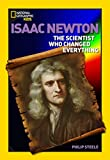 img - for World History Biographies: Isaac Newton: The Scientist Who Changed Everything (National Geographic World History Biographies) book / textbook / text book