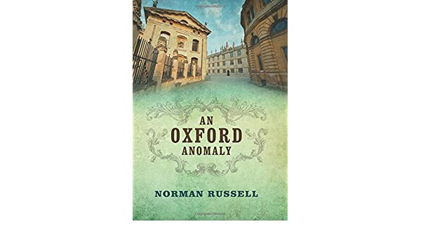 An Oxford Anomaly Norman Russell 9780719819858 Amazon Books