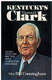 Kentucky's Clark, Bill Cunningham and Thomas D. Clark, 0913383066