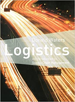 Book Logistics: An Introduction to Supply Chain Management by Donald Waters (2003-01-18)