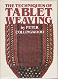 The Techniques of Tablet Weaving, Peter Collingwood and Watson-Guptill Publications Staff, 0823052559