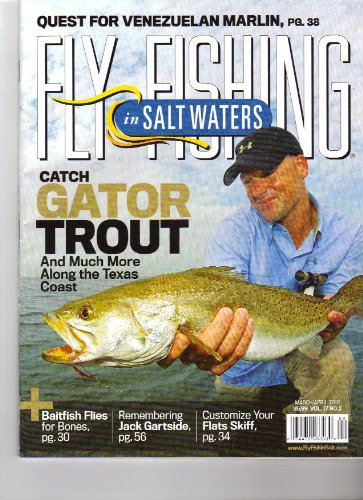 (Fly Fishing in Salt Water Magazine (Catch Gator Trout and much more along the coast of Texas, March April 2010))