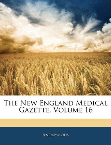 Read Online The New England Medical Gazette, Volume 16 ebook