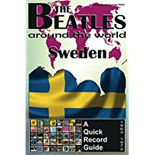 The Beatles - Sweden - A Quick Record Guide: Full Color Discography (1963-1972) (The Beatles Around The World Book 10) (English Edition)