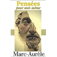 Pensées pour moi-même (French Edition)
