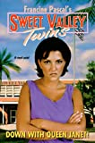 Down with Queen Janet! (Sweet Valley Twins)
