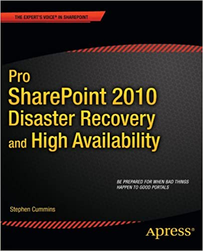 pro sharepoint 2010 disaster recovery and high availability cummins stephen