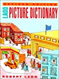 The Lado Picture Dictionary, Lado, Robert, 013061680X