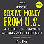 How to Receive Money from US and Other Global Companies Quickly and Less Cost | Dr. How