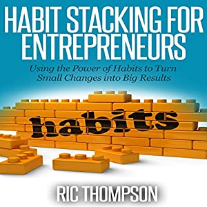 Habit Stacking for Entrepreneurs Audiobook