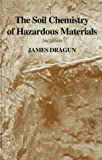 Soil Chemistry of Hazardous Materials, Dragon, James, 1884940110