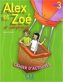Alex et Zoé et compagnie 3 : Méthode de français par Samson