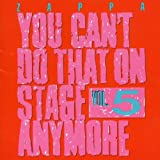 You Can'T Do That On Stage Anymore Vol. 5 by Frank Zappa (1995-05-15)