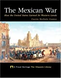 The Mexican War, Carrie Cantor and Carrie Nichols Cantor, 1567661769