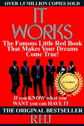 It Works: The Famous Little Red Book That Makes Your Dreams Come True! (It Works Famous Little Red Book)