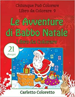 Amazon It Le Avventure Di Babbo Natale Libro Da Colorare 21