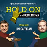 Ep. 1: Jim Gaffigan Opens for The Pope | Eugene Mirman,Jim Gaffigan