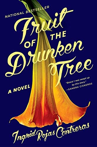 Fruit of the Drunken Tree: A Novel: Rojas Contreras, Ingrid: 9780385542722:  Amazon.com: Books