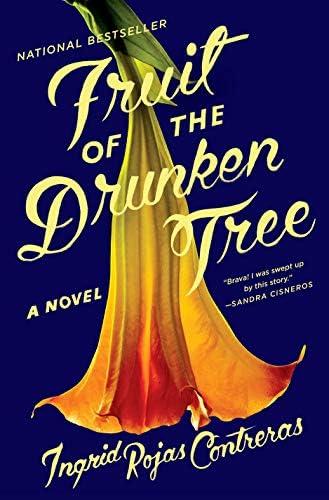 Fruit of the Drunken Tree: A Novel: Rojas Contreras, Ingrid: 9780385542722:  Amazon.com: Books