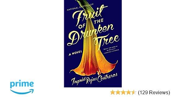 Fruit of the Drunken Tree: A Novel: Ingrid Rojas Contreras ...