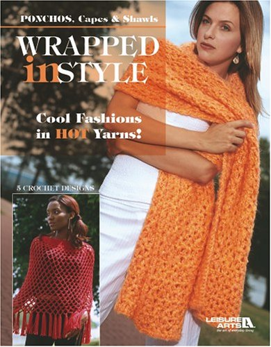 Wrapped in Style  (Leisure Arts #3805): Ponchos, Capes & Shawls ebook