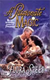 A Passionate Magic, Flora M. Speer and Flora Speer, 0505524392